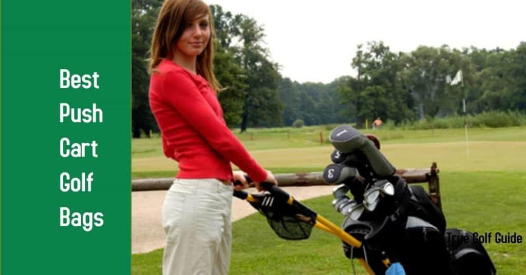 Best Push Cart Golf Bags Feature Image