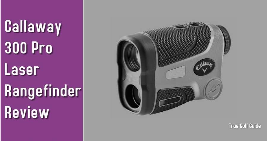 Callaway 300 Pro Golf Laser Rangefinder Feature