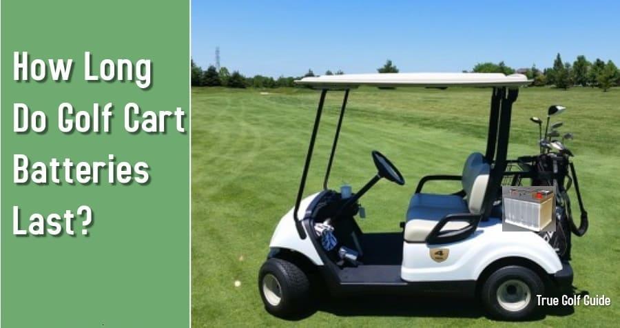 How long do golf cart batteries last feature