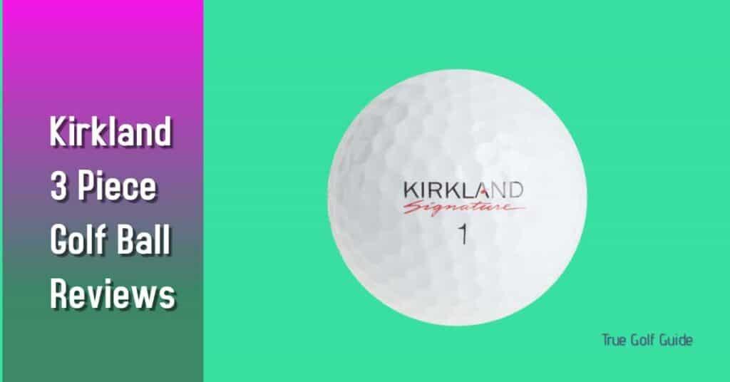 Kirkland 3 Piece Golf Ball Review